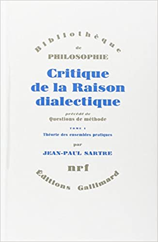 Jean-Paul Sartre - Critique de Raison Dialectique I