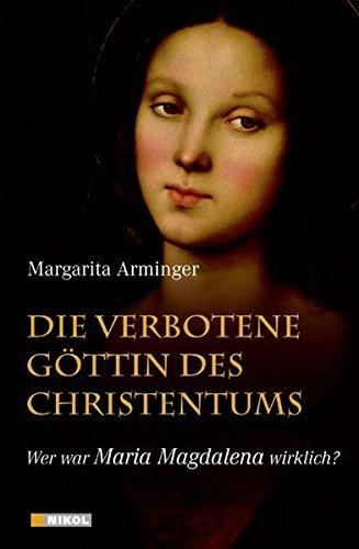 Die verbotene Göttin des Christentums: Wer war Maria Magdalena wirklich?