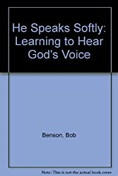 He Speaks Softly: Learning to Hear God's Voice
