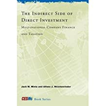 [(The Indirect Side of Direct Investment: Multinational Company Finance and Taxation )] [Author: Jack M. Mintz] [Sep-2010]