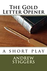The Gold Letter Opener: a short play Paperback