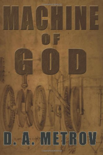 Book: Machine of God by D. A. Metrov