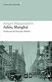 Adiós, Shanghai (Libros del Asteroide)