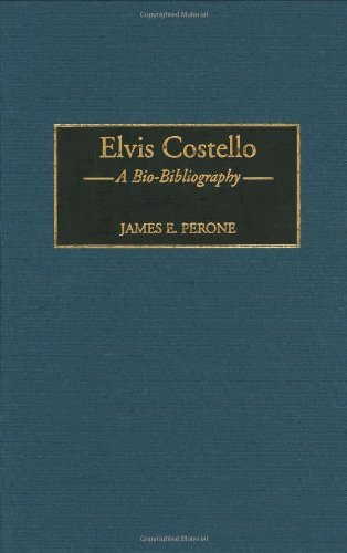 Download Elvis Costello: A Bio-Bibliography (Bio-Bibliographies in Music) Pdf