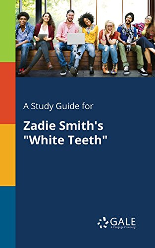 """A Study Guide for Zadie Smith's """"White Teeth"""" (Novels for Students)"""