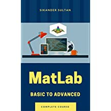 MatLab: Basic to Advanced