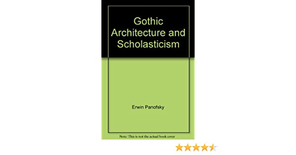 erwin panofsky gothic architecture and scholasticism