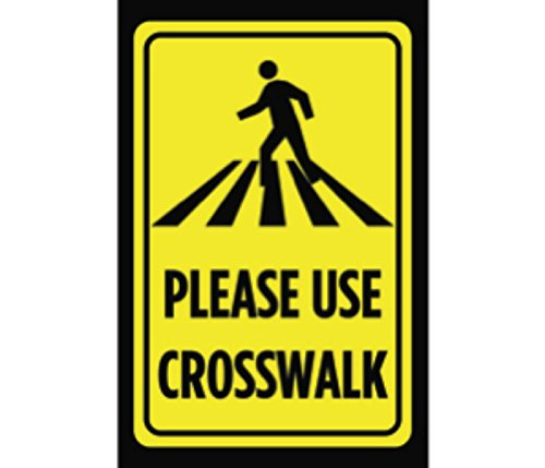 Crosswalk Sign - Please Use Crosswalk Print Black Yellow People Picture Symbol Notice Pedestrian Crossing Outdoor Street Road Caution S
