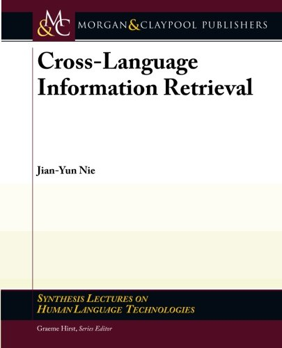 Read Online Cross-Language Information Retrieval (Synthesis Lectures on Human Language Technologies) ebook