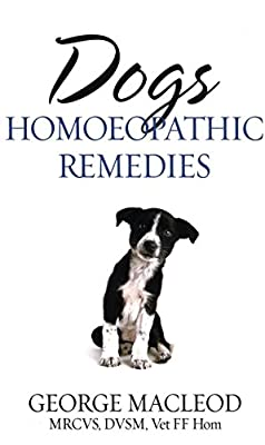 Dogs: Homoeopathic Remedies by Random House UK