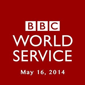 BBC Newshour, May 16, 2014