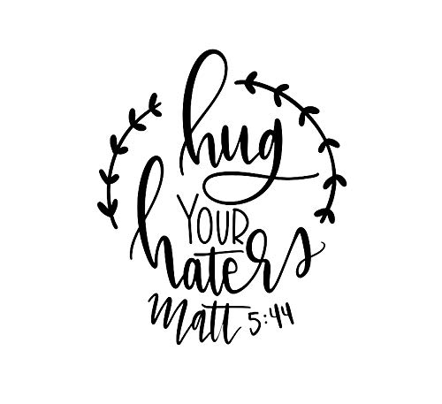 CCI Hug Your Haters Verse Matthew 5:44 Decal