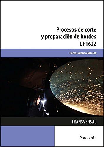 Procesos de corte y preparación de bordes: Amazon.es: CARLOS ALONSO ...