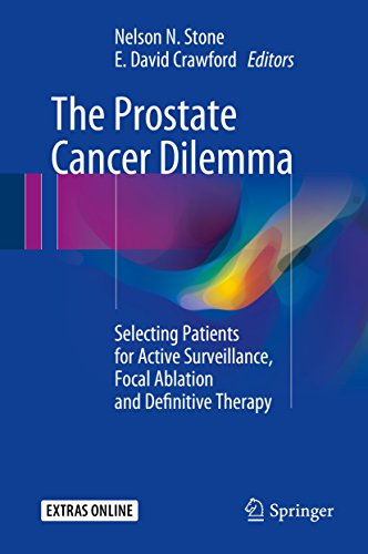 - The Prostate Cancer Dilemma: Selecting Patients for Active Surveillance, Focal Ablation and Definitive Therapy