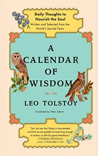 Book cover from A Calendar of Wisdom: Daily Thoughts to Nourish the Soul, Written and Selected from the Worlds Sacred Texts by Leo Tolstoy