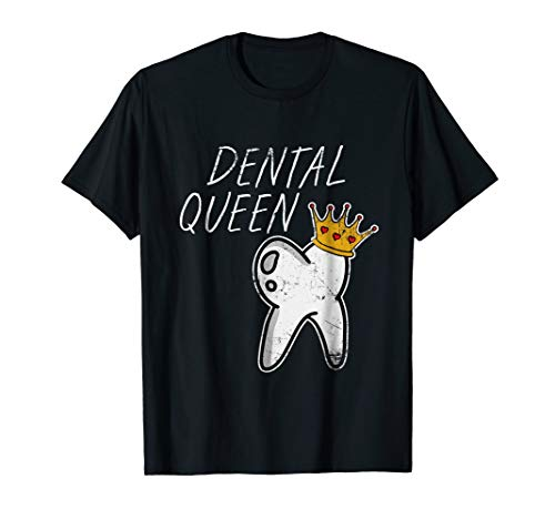 Dental Queen T-Shirt Dentist Doctor Profession Gift -