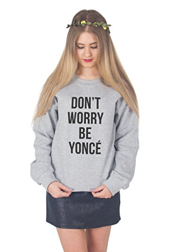 SanFran-Don't Worry Be Yonce sweater Grau WITtNa1UE