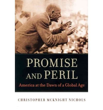 Download Promise and Peril: America at the Dawn of a Global Age (Hardback) - Common PDF