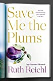 img - for Save Me the Plums: My Gourmet Memoir book / textbook / text book