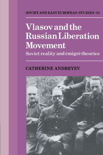 Vlasov And The Russian Liberation Movement  Soviet Reality And Emigr  Theories  Cambridge Russian  Soviet And Post Soviet Studies