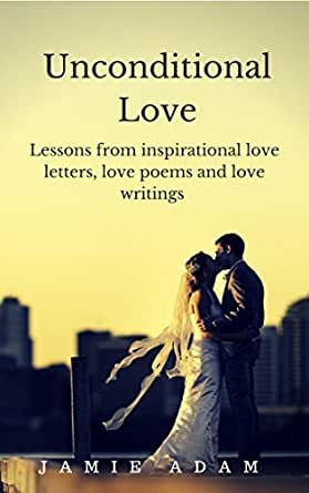 Unconditional Love Lessons From Inspirational Love Letters