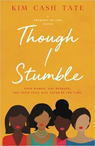 Though I Stumble by Kim Cash Tate