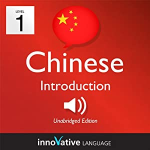 Learn Chinese - Level 1: Introduction to Chinese, Volume 1: Lessons 1-25 Audiobook