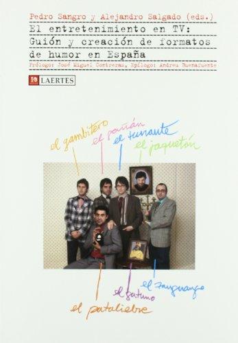 Descargar Libro El Entretenimiento En Tv: Guión Y Creación De Formatos De Humor En España Aa.vv.