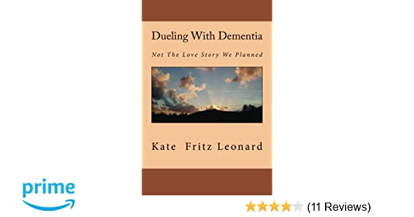 Dueling With Dementia: Not The Love Story We Planned