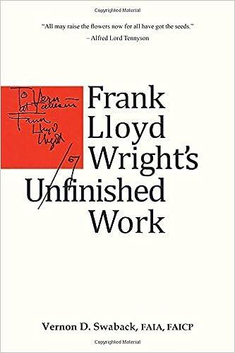 Frank Lloyd Wright's Unfinished Work: Vernon D. Swaback, FAIA, FAICP:  9780615933436: Amazon.com: Books