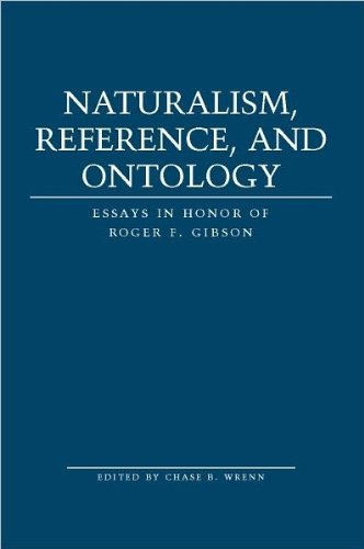 Naturalism, Reference and Ontology: Essays in Honor of Roger F. Gibson