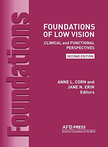 Foundations of Low Vision: Clinical and Functional Perspectives Anne L. Corn