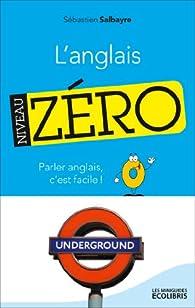 L'anglais, Niveau zéro : Parler anglais, c'est facile ! (Les miniGuides Ecolibris) par Sébastien Salbayre