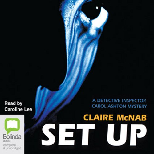 Set Up: A Detective Inspector Carol Ashton Mystery, Book 11 by Bolinda Publishing Pty Ltd