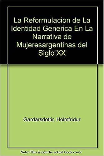La Reformulacion de la Identidad Generica En La Literature & Fiction de Fines de Siglo Xx (Spanish Edition) (Spanish) Paperback – January 1, 2005