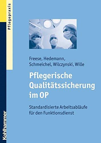 Pflegerische Qualitätssicherung im OP: Standardisierte Arbeitsabläufe für den Funktionsdienst
