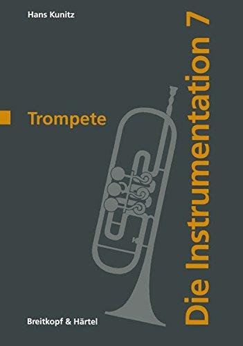 Die Instrumentation Teil 7: Trompete (BV 1018) Taschenbuch – 2. Januar 1960 Hans Kunitz Breitkopf & Härtel 3765110183 102647
