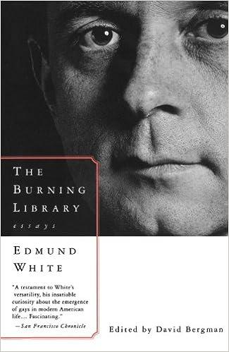 the burning library  essays  edmund white      amazon    the burning library  essays  edmund white      amazon com  books