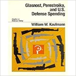 Book Glasnost, Perestroika and United States Defence Spending (Studies in defense policy)