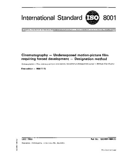 ISO 8001:1984, Cinematography -- Underexposed motion-picture film requiring forced development -- Designation method