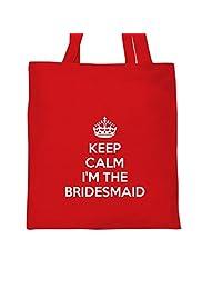 KEEP CALM I'M THE BRIDESMAID Tote Bag