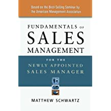 Fundamentals of Sales Management for the Newly Appointed Sales Manager by Matthew Schwartz (2006-02-24)