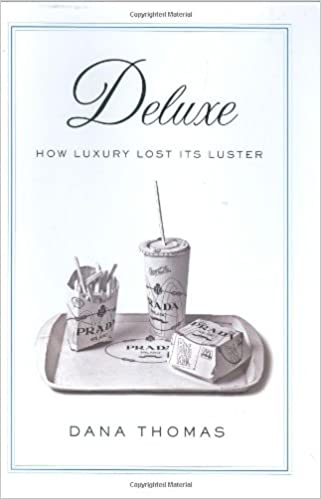 deluxe how luxury lost its luster
