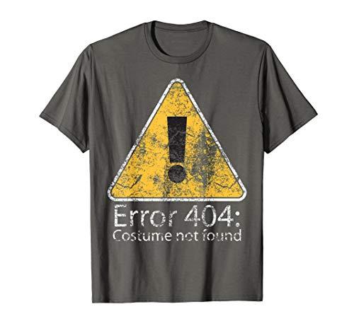 Error 404: Costume Not Found Shirt Cute Halloween Nerd Gift -