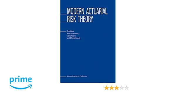 Modern actuarial risk theory rob kaas marc goovaerts jan dhaene modern actuarial risk theory rob kaas marc goovaerts jan dhaene michel denuit 9780792376361 amazon books fandeluxe Images