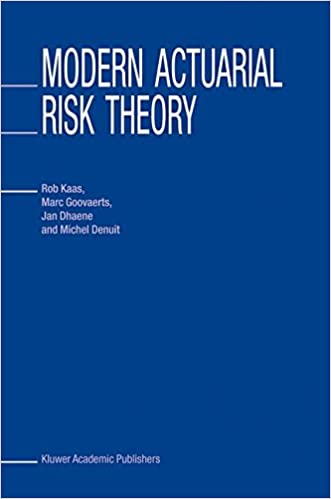 Modern actuarial risk theory rob kaas marc goovaerts jan dhaene modern actuarial risk theory 1st edition fandeluxe Images