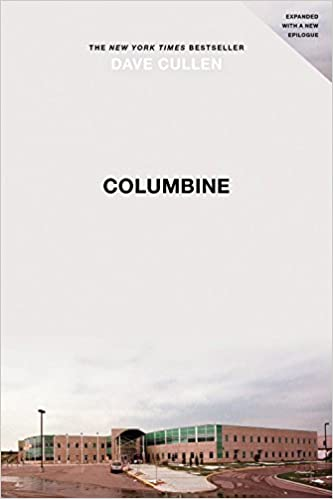 True Crime Novels To Inspire Your Next Horror Story - Columbine