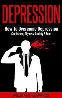 DEPRESSION: How To Overcome Depression - Confidence