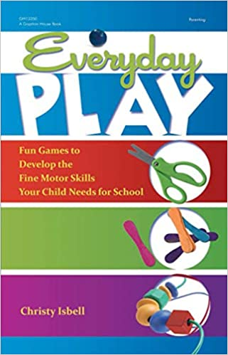 Fun Games to Develop the Fine Motor Skills Your Child Needs for School Everyday Play