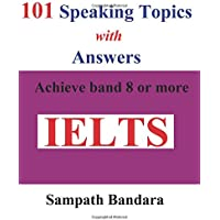 101 Speaking Topics with Answers: Achieve Band 8 or More